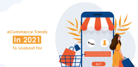 eCommerce Trends To Lookout For